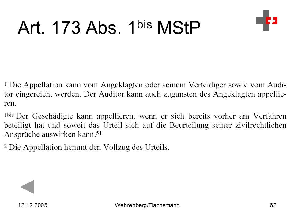 12.12.2003Wehrenberg/Flachsmann62 Art. 173 Abs. 1 bis MStP