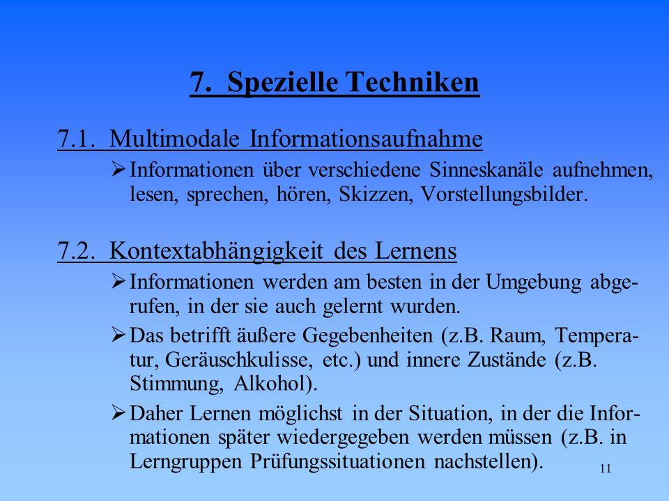 11 7. Spezielle Techniken 7.1. Multimodale Informationsaufnahme  Informationen über verschiedene Sinneskanäle aufnehmen, lesen, sprechen, hören, Skiz
