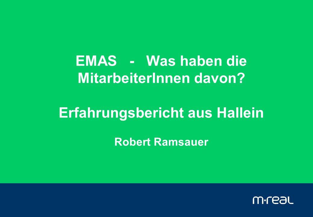 11.11.2004EMAS – Was haben die MA davon?Seite 12 EMAS – Was bringt's für die MitarbeiterInnen (und Anrainer, Behörden, Kunden....