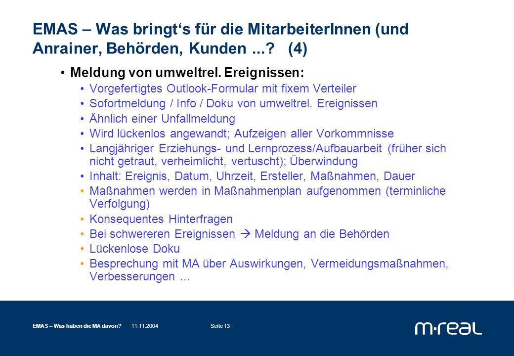 11.11.2004EMAS – Was haben die MA davon Seite 13 EMAS – Was bringt's für die MitarbeiterInnen (und Anrainer, Behörden, Kunden....