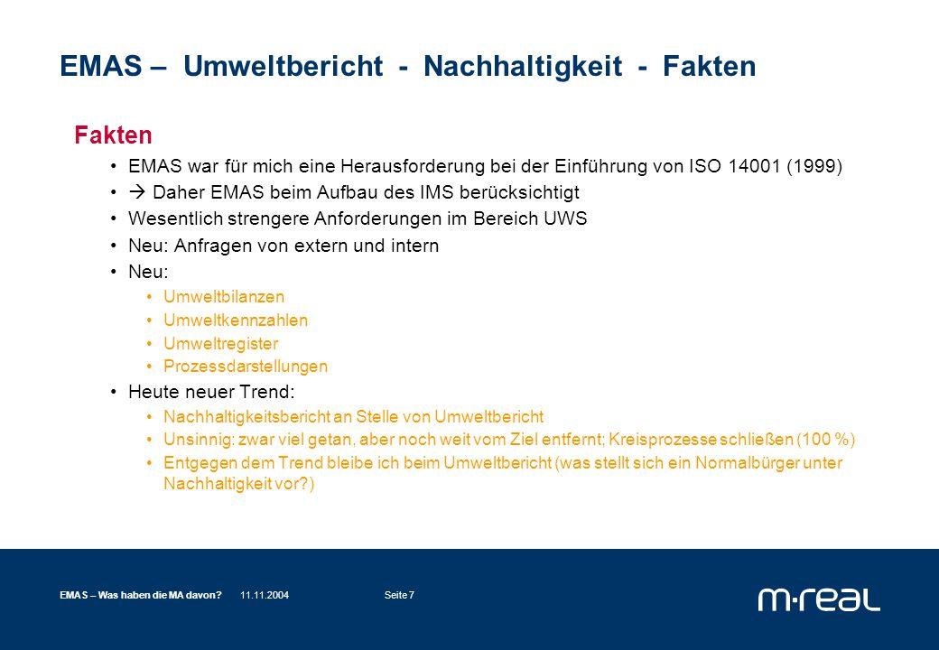 11.11.2004EMAS – Was haben die MA davon?Seite 18 EMAS – Was bringt's für die MitarbeiterInnen (und Anrainer, Behörden, Kunden....