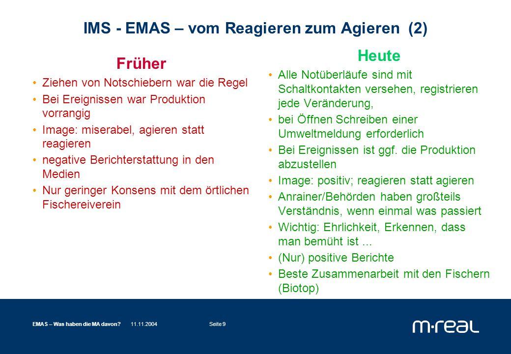 11.11.2004EMAS – Was haben die MA davon?Seite 10 EMAS – Was bringt's für die MitarbeiterInnen (und Anrainer, Behörden, Kunden....