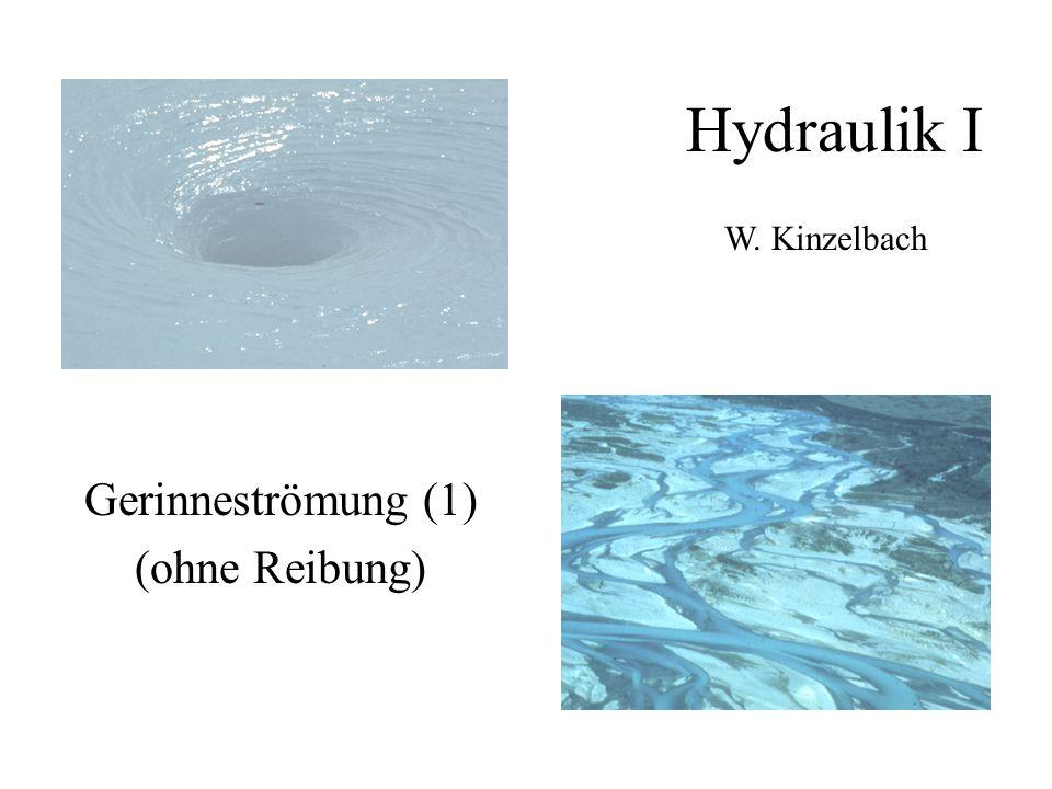 Begriffe der Gerinneströmung (1) Rechteckprofil auf ebener Sohle z o = Sohlhöhe h= Wassertiefe v 2 /(2g)=Geschwindigkeitshöhe (Annahme:  = 1) H E = Energiehöhe H 0 = spezif.