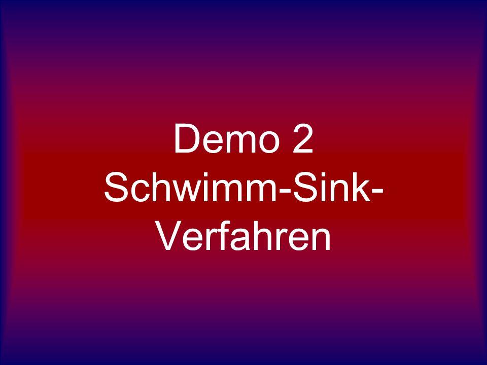 Demo 2 Schwimm-Sink- Verfahren