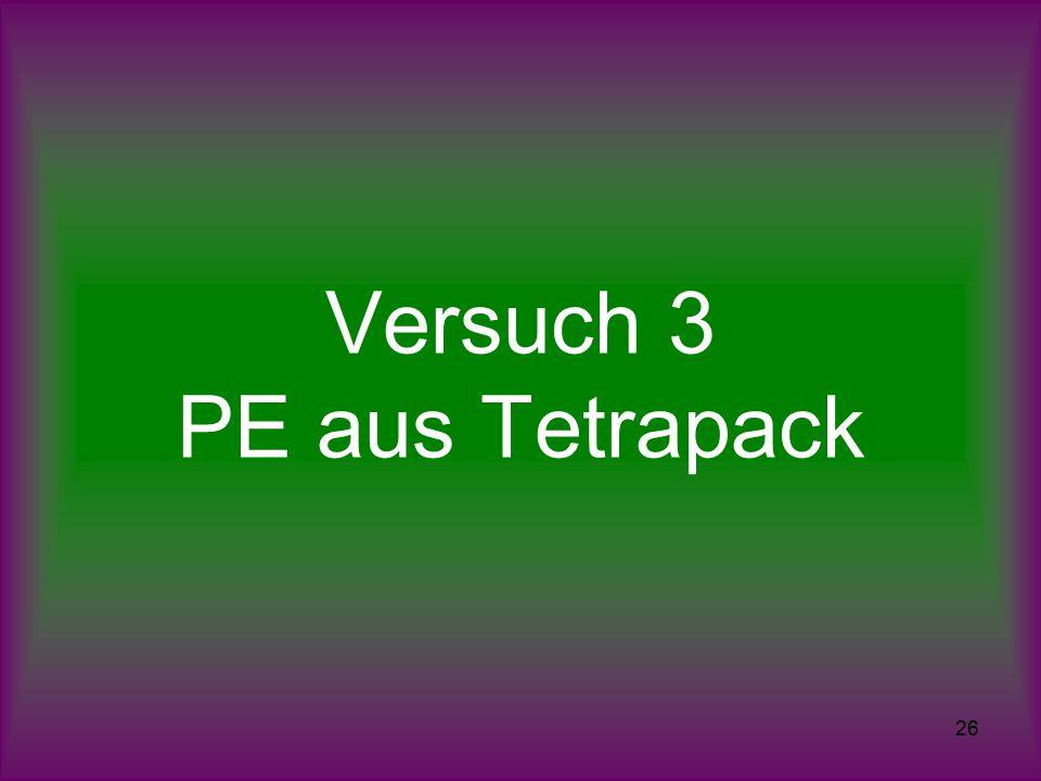 26 Versuch 3 PE aus Tetrapack