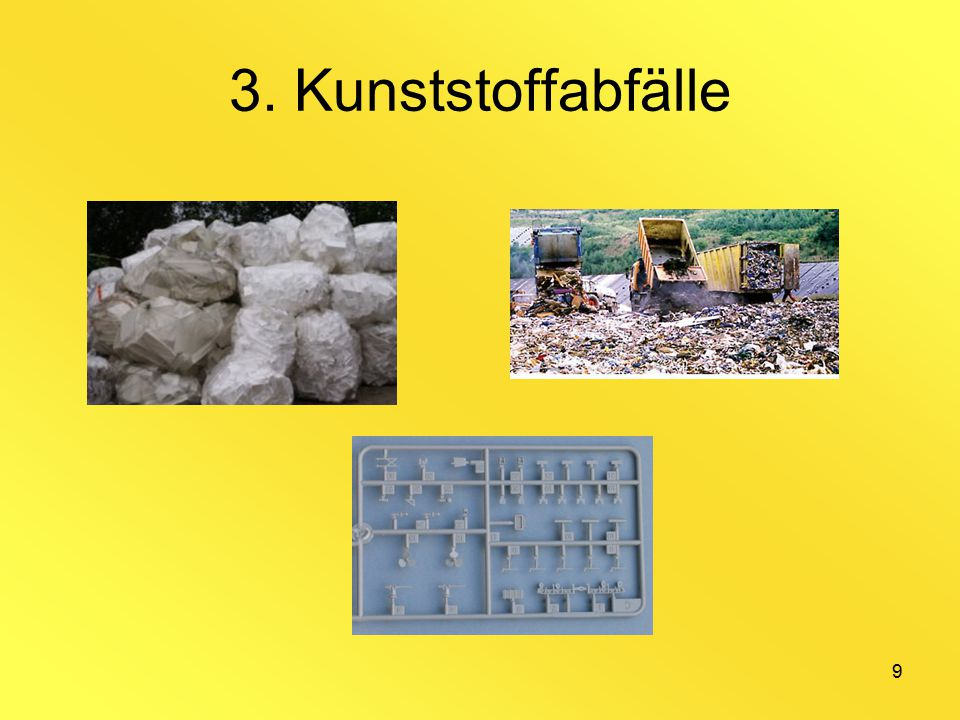 9 3. Kunststoffabfälle