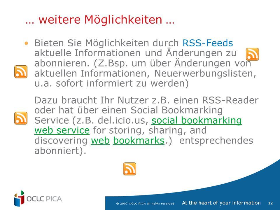 12 Bieten Sie Möglichkeiten durch RSS-Feeds aktuelle Informationen und Änderungen zu abonnieren.