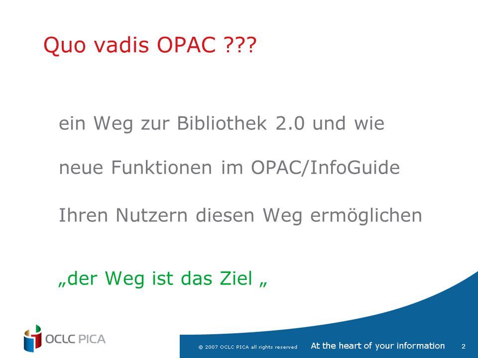 """3 Mit dem InfoGuide zur Bibliothek V2.0 Was steckt hinter dem Begriff """"Bibliothek 2.0 Vom web 2.0 zur Bibliothek 2.0 Web 2.0 = social web Quo vadis webOPAC/InfoGuide ???"""