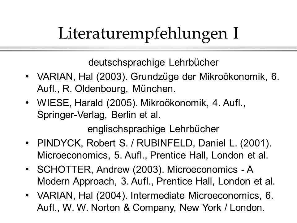 Literaturempfehlungen I deutschsprachige Lehrbücher VARIAN, Hal (2003).