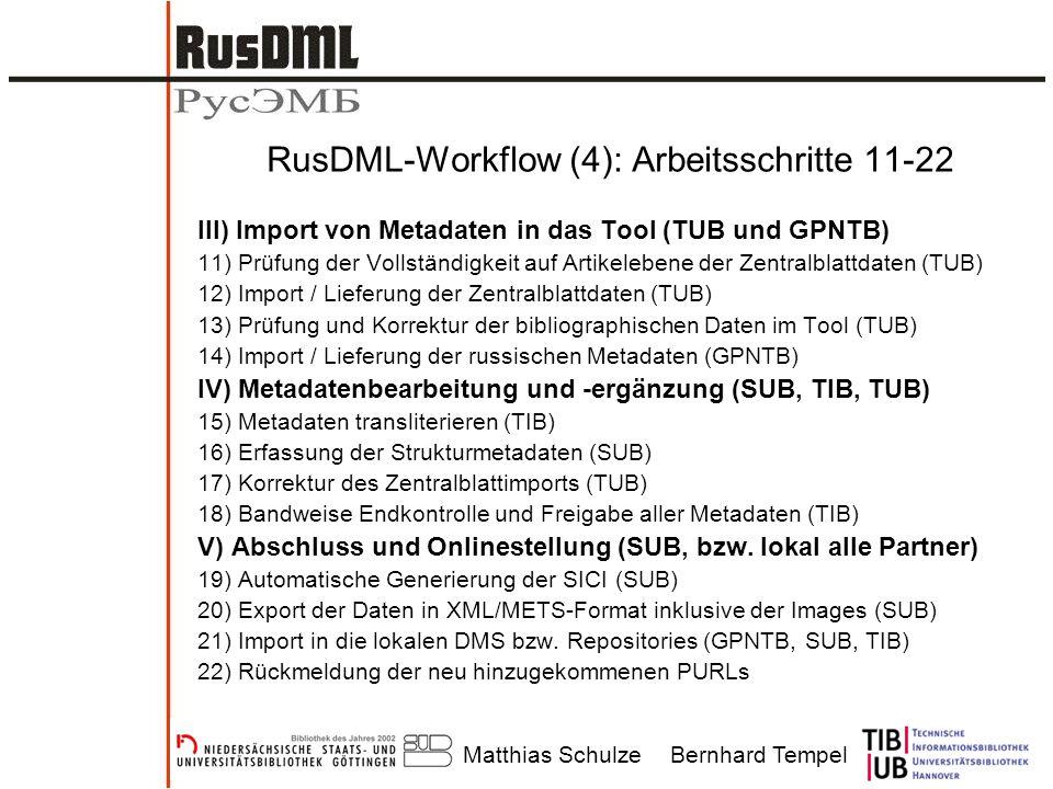 Matthias SchulzeBernhard Tempel RusDML-Workflow (4): Arbeitsschritte 11-22 III) Import von Metadaten in das Tool (TUB und GPNTB) 11) Prüfung der Volls