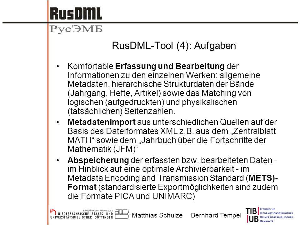 Matthias SchulzeBernhard Tempel RusDML-Tool (4): Aufgaben Komfortable Erfassung und Bearbeitung der Informationen zu den einzelnen Werken: allgemeine