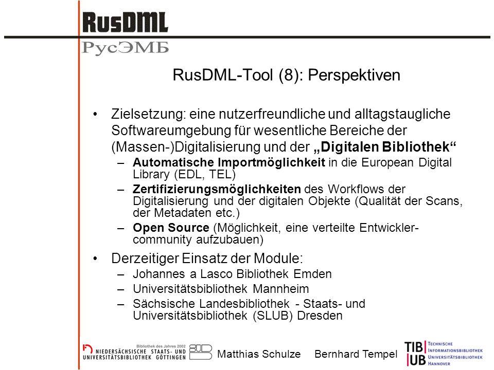 Matthias SchulzeBernhard Tempel RusDML-Tool (8): Perspektiven Zielsetzung: eine nutzerfreundliche und alltagstaugliche Softwareumgebung für wesentlich