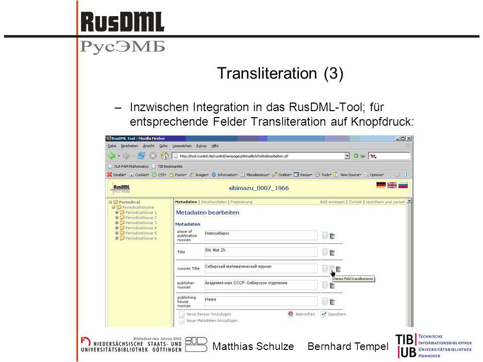 Matthias SchulzeBernhard Tempel Transliteration (3) –Inzwischen Integration in das RusDML-Tool; für entsprechende Felder Transliteration auf Knopfdruck: