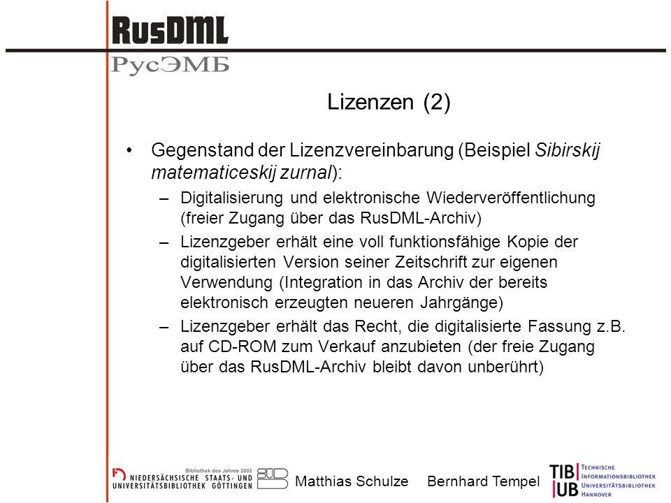 Matthias SchulzeBernhard Tempel Lizenzen (2) Gegenstand der Lizenzvereinbarung (Beispiel Sibirskij matematiceskij zurnal): –Digitalisierung und elektr