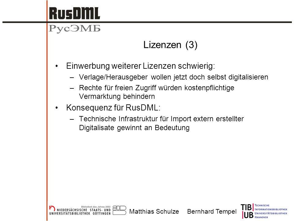 Matthias SchulzeBernhard Tempel Lizenzen (3) Einwerbung weiterer Lizenzen schwierig: –Verlage/Herausgeber wollen jetzt doch selbst digitalisieren –Rec