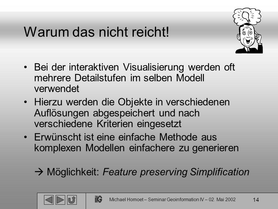 Michael Homoet – Seminar Geoinformation IV – 02. Mai 2002 14 Warum das nicht reicht.