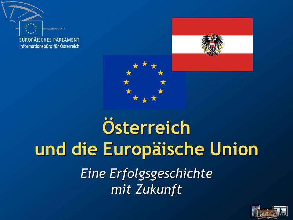 Österreich und die Europäische Union Eine Erfolgsgeschichte mit Zukunft