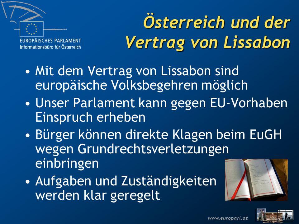 www.europarl.at Österreich und der Vertrag von Lissabon Mit dem Vertrag von Lissabon sind europäische Volksbegehren möglich Unser Parlament kann gegen