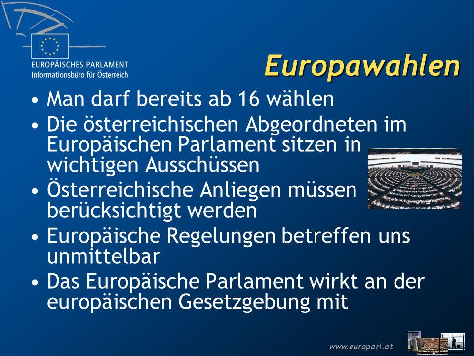 www.europarl.at Europawahlen Man darf bereits ab 16 wählen Die österreichischen Abgeordneten im Europäischen Parlament sitzen in wichtigen Ausschüssen