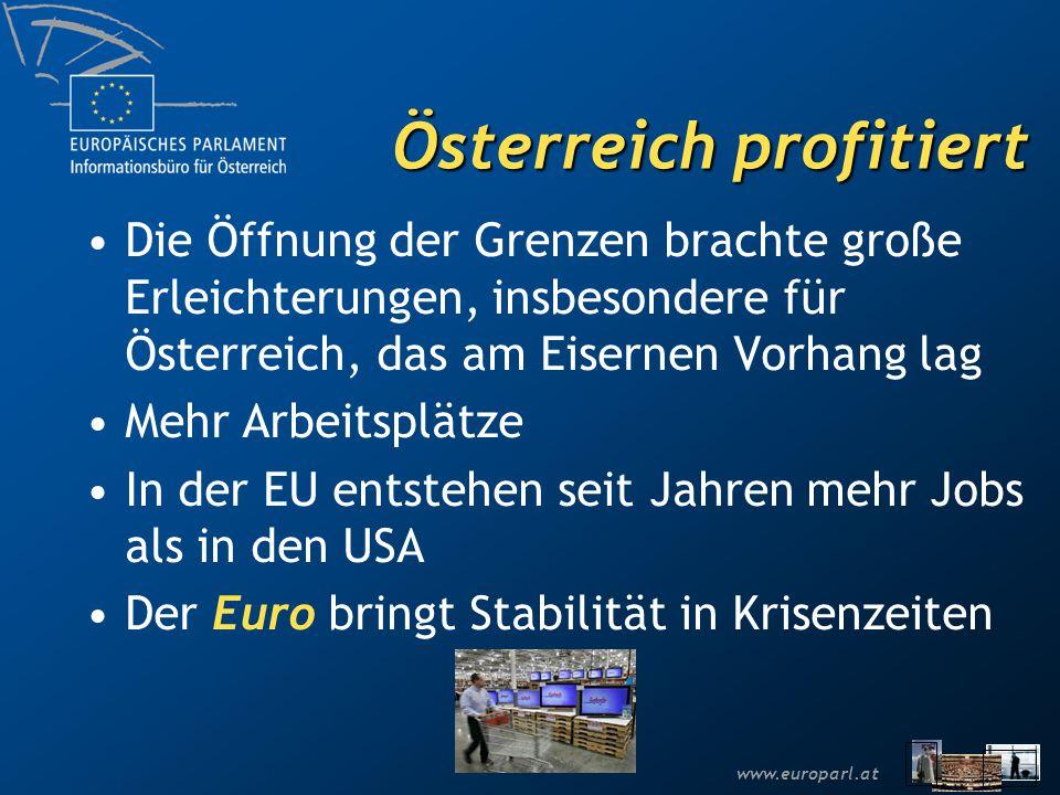 www.europarl.at Österreich profitiert Die Öffnung der Grenzen brachte große Erleichterungen, insbesondere für Österreich, das am Eisernen Vorhang lag