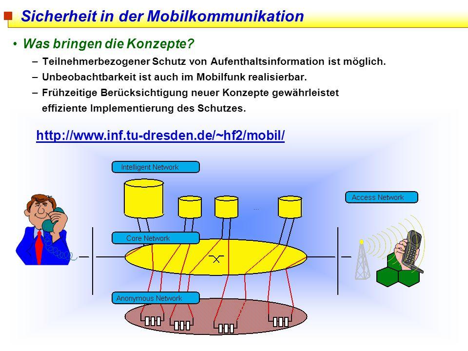 137 Sicherheit in der Mobilkommunikation Was bringen die Konzepte? –Teilnehmerbezogener Schutz von Aufenthaltsinformation ist möglich. –Unbeobachtbark