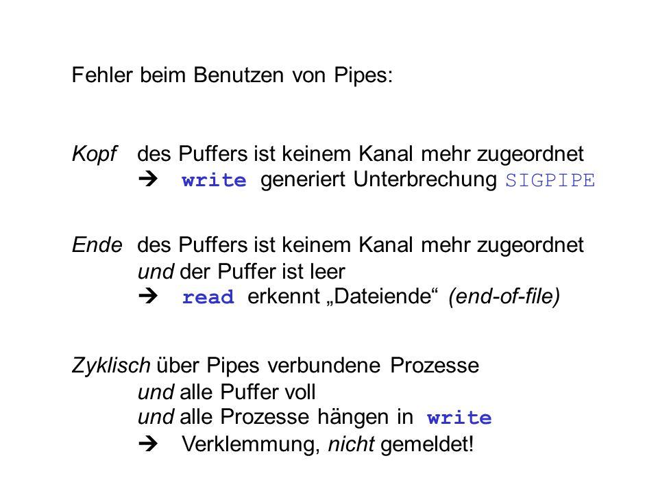 Fehler beim Benutzen von Pipes: Kopf des Puffers ist keinem Kanal mehr zugeordnet  write generiert Unterbrechung SIGPIPE Ende des Puffers ist keinem