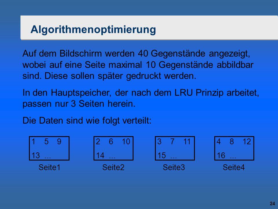 24 Algorithmenoptimierung Auf dem Bildschirm werden 40 Gegenstände angezeigt, wobei auf eine Seite maximal 10 Gegenstände abbildbar sind. Diese sollen