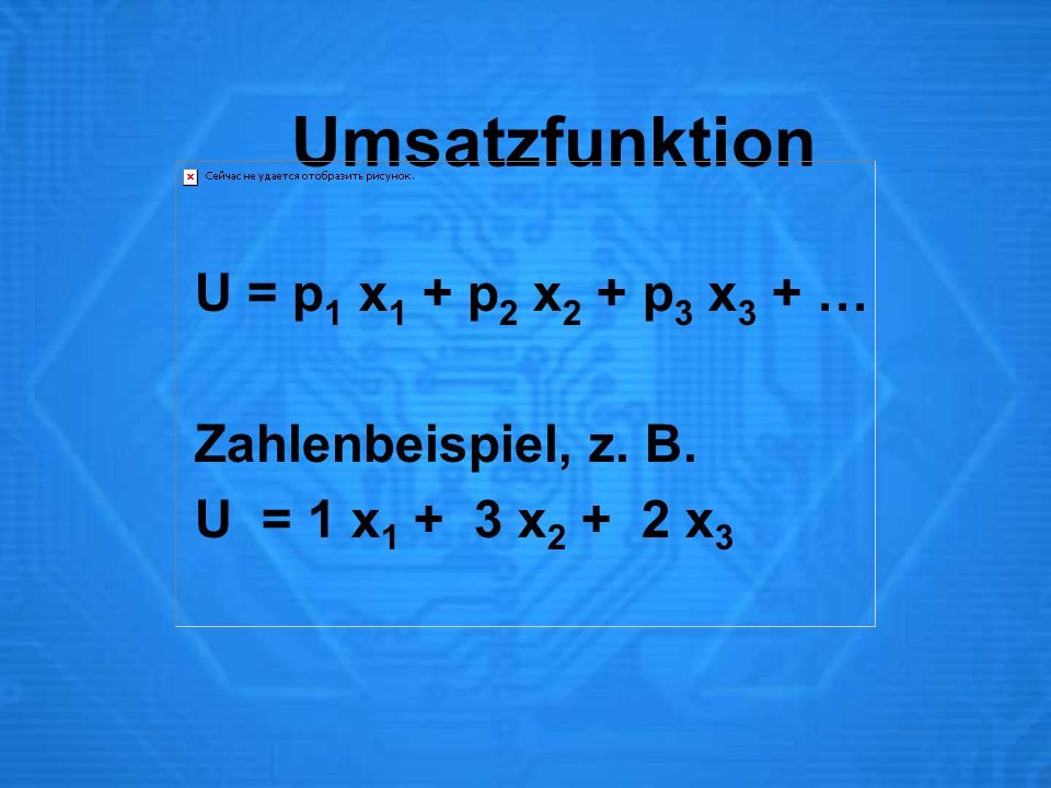 Absatzsteigerung und Umsatzsteigerung  U = 1  x 1 + 3  x 2 + 2  x 3
