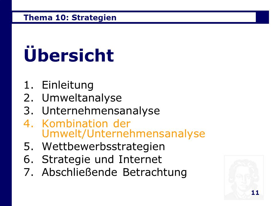 Thema 10: Strategien 11 Übersicht 1.Einleitung 2.Umweltanalyse 3.Unternehmensanalyse 4.Kombination der Umwelt/Unternehmensanalyse 5.Wettbewerbsstrategien 6.Strategie und Internet 7.Abschließende Betrachtung