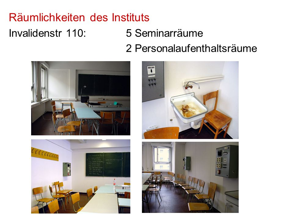 Räumlichkeiten des Instituts Invalidenstr 110:5 Seminarräume 2 Personalaufenthaltsräume