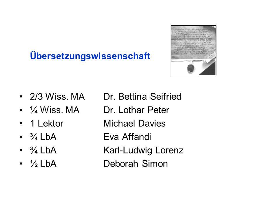 Übersetzungswissenschaft 2/3 Wiss.MADr. Bettina Seifried ¼ Wiss.