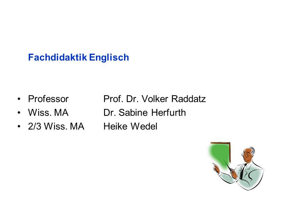 Fachdidaktik Englisch ProfessorProf.Dr. Volker Raddatz Wiss.