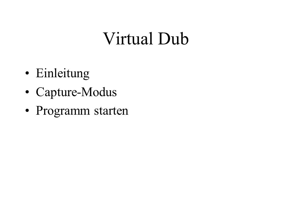 Virtual Dub Einleitung Capture-Modus Programm starten