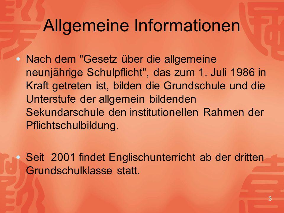 3 Allgemeine Informationen  Nach dem Gesetz über die allgemeine neunjährige Schulpflicht , das zum 1.