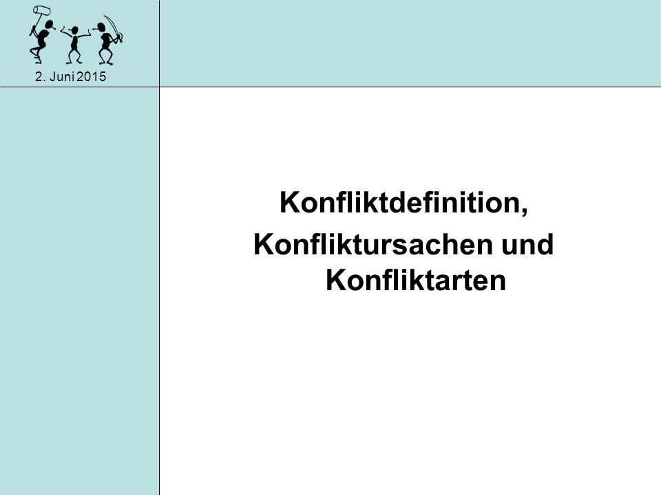 2. Juni 2015 Kommunikation und Konflikte -Wahrnehmung, Verlauf, Phasen, Eskalation- Präsentation von Nicole Bierer, Christina Gutjar und Nele Rummert