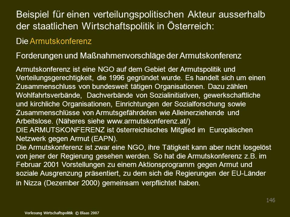 Vorlesung Wirtschaftspolitik © Blaas 2007 146 Beispiel für einen verteilungspolitischen Akteur ausserhalb der staatlichen Wirtschaftspolitik in Österr