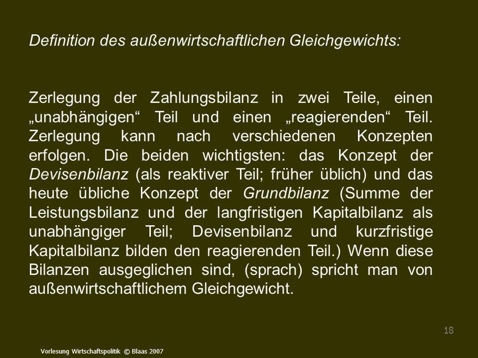 """Vorlesung Wirtschaftspolitik © Blaas 2007 18 Definition des außenwirtschaftlichen Gleichgewichts: Zerlegung der Zahlungsbilanz in zwei Teile, einen """"u"""