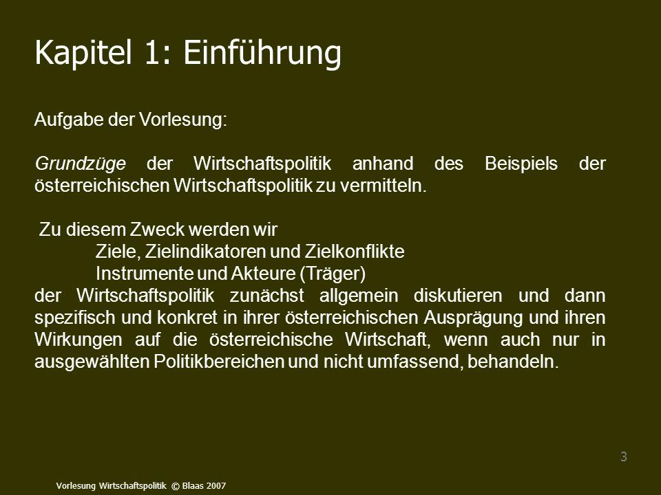 Vorlesung Wirtschaftspolitik © Blaas 2007 114 Regulative Steuerung Passive Arbeitsmarktpolitik Aktive Arbeitsmarktpolitik Gebote und Verbote z.B.