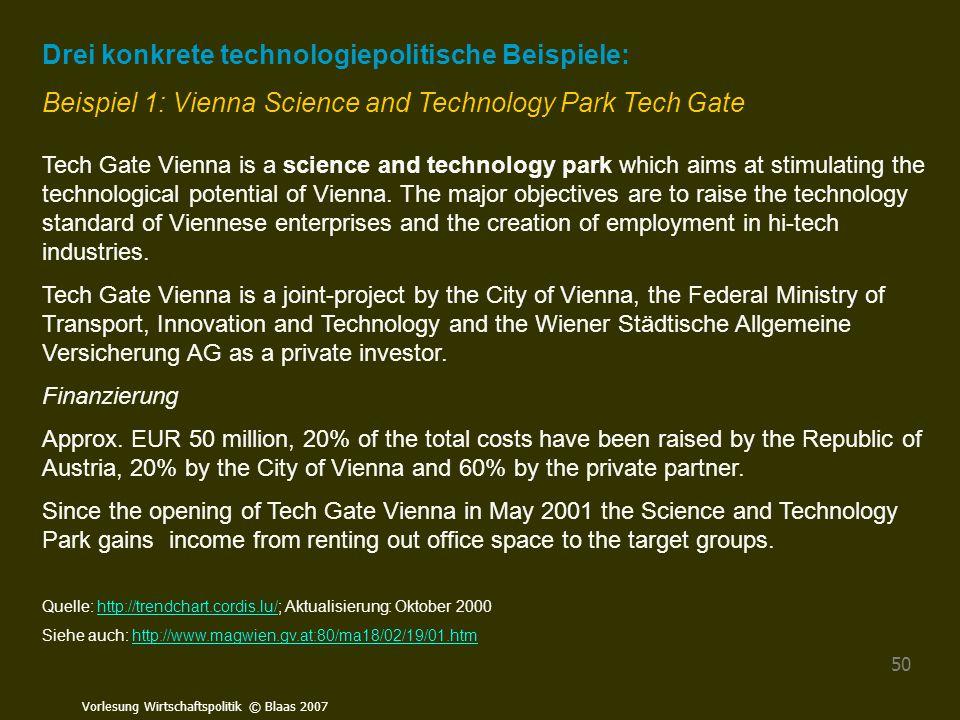 Vorlesung Wirtschaftspolitik © Blaas 2007 50 Drei konkrete technologiepolitische Beispiele: Beispiel 1: Vienna Science and Technology Park Tech Gate T