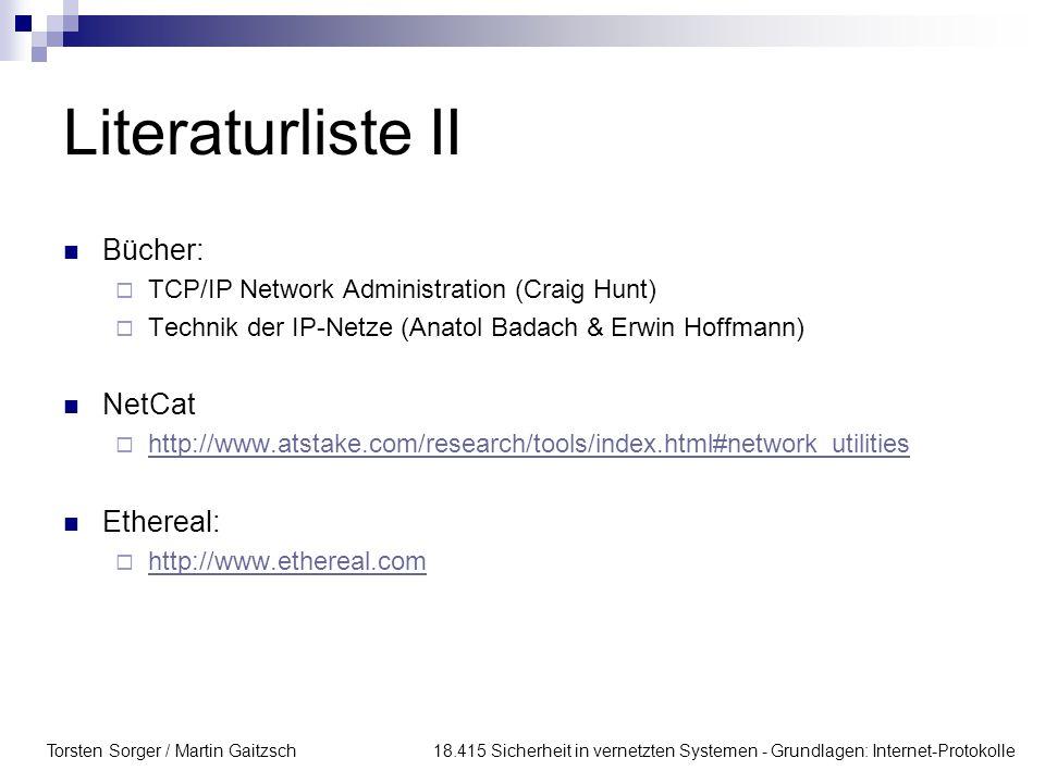 Torsten Sorger / Martin Gaitzsch 18.415 Sicherheit in vernetzten Systemen - Grundlagen: Internet-Protokolle Literaturliste II Bücher:  TCP/IP Network