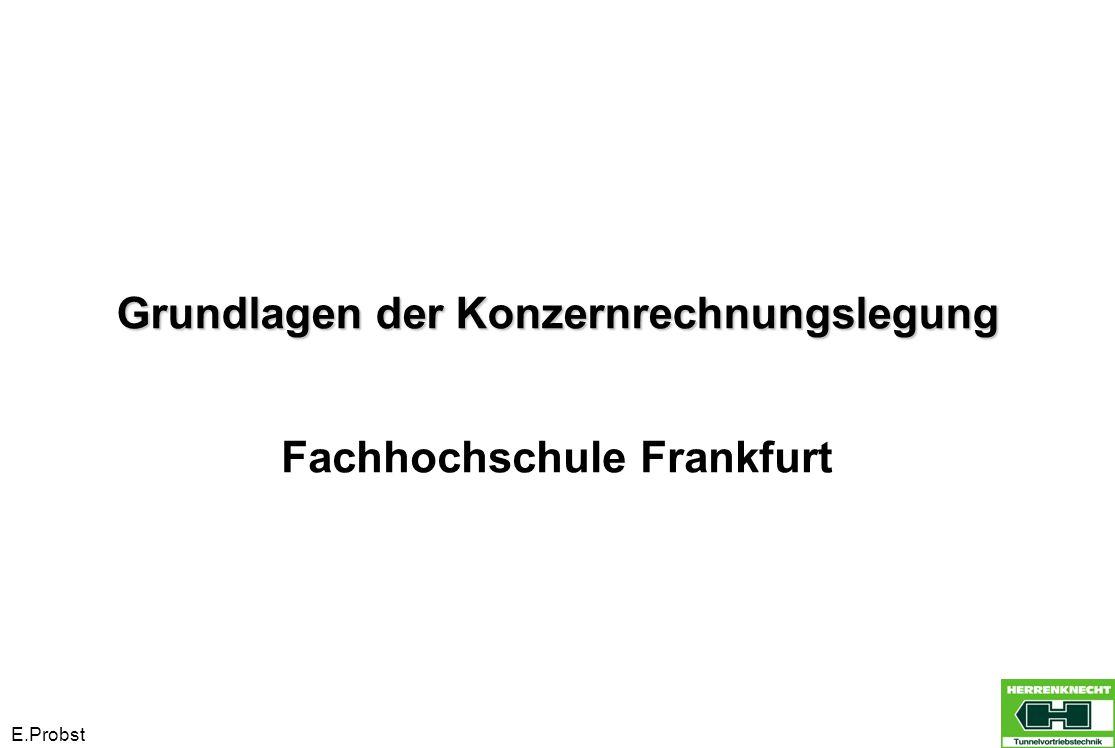 E.Probst Grundlagen der Konzernrechnungslegung Fachhochschule Frankfurt