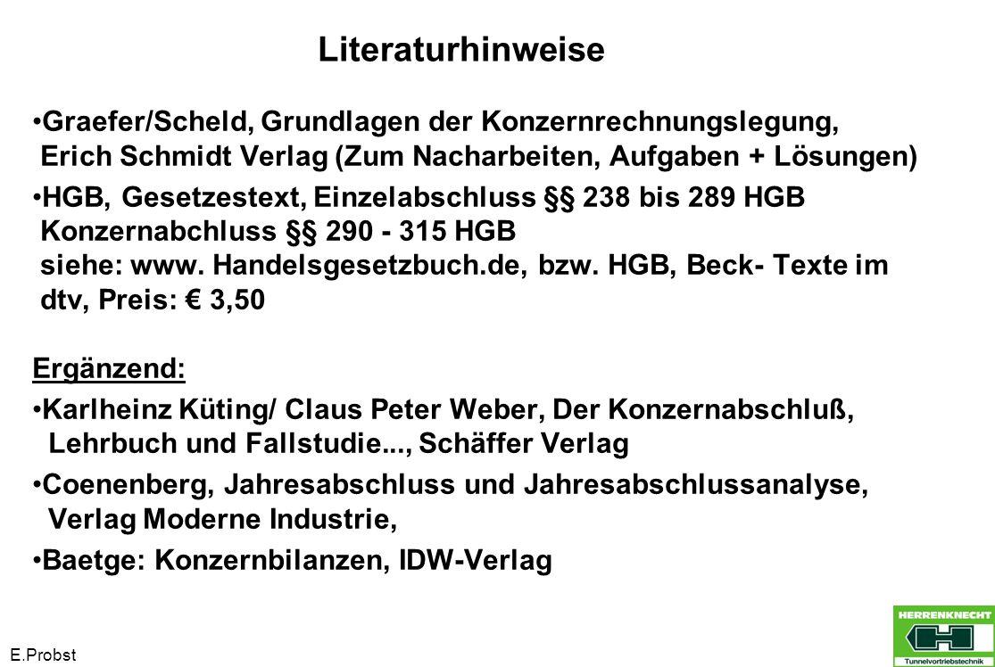 E.Probst Graefer/Scheld, Grundlagen der Konzernrechnungslegung, Erich Schmidt Verlag (Zum Nacharbeiten, Aufgaben + Lösungen) HGB, Gesetzestext, Einzel