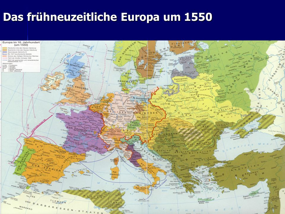 18 Das frühneuzeitliche Europa um 1550