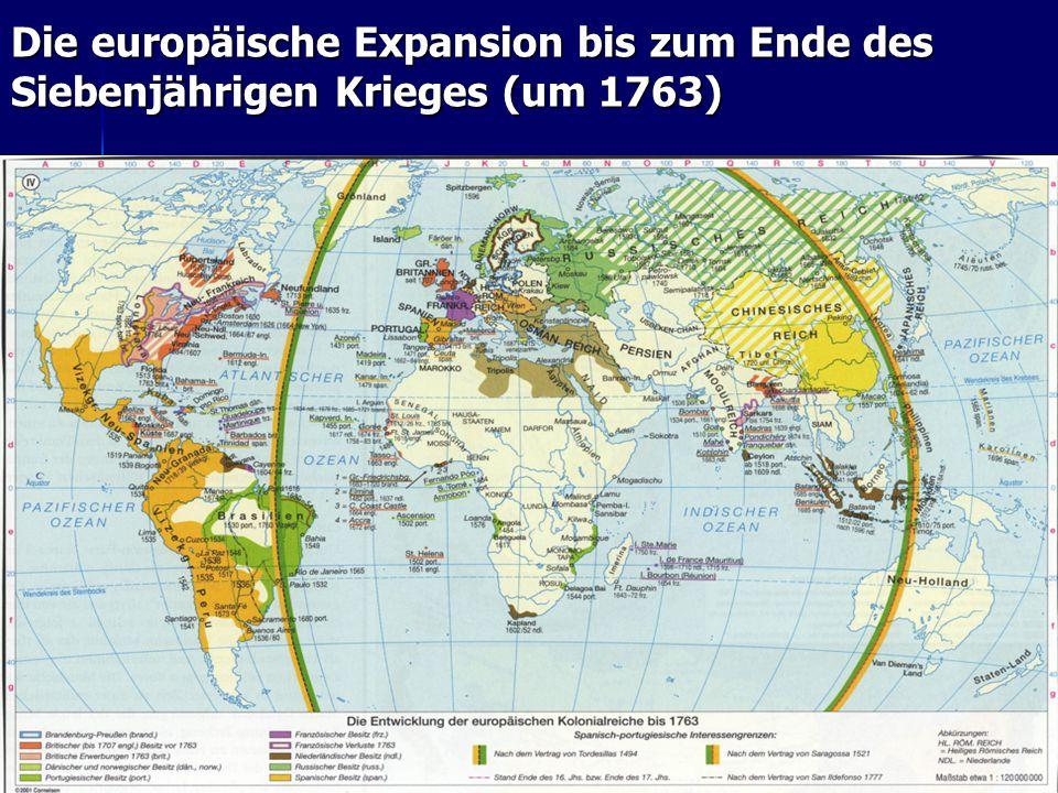 22 Die europäische Expansion bis zum Ende des Siebenjährigen Krieges (um 1763)