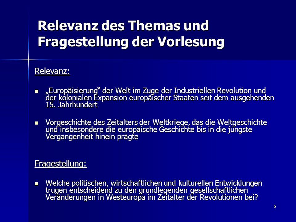 """5 Relevanz des Themas und Fragestellung der Vorlesung Relevanz: """"Europäisierung"""" der Welt im Zuge der Industriellen Revolution und der kolonialen Expa"""