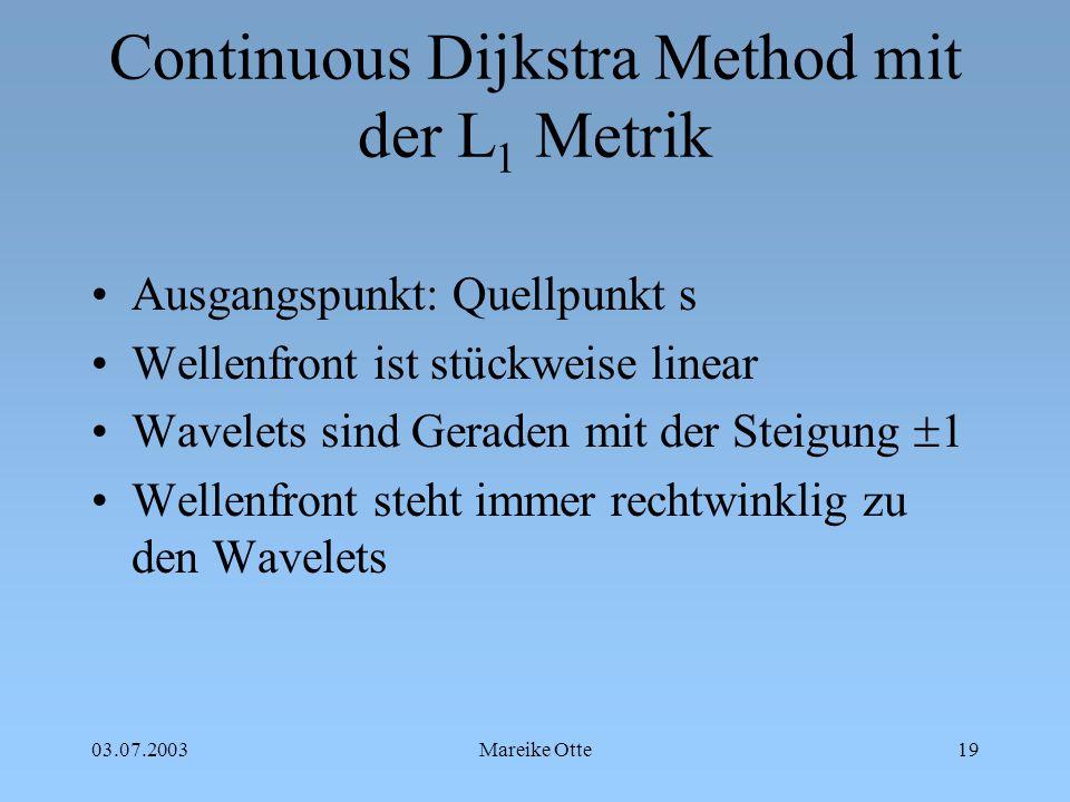 """03.07.2003Mareike Otte20 Berechnungszeit Berechnungszeit: O (n log n) im Gegensatz zum """"normalen Dijkstra- Algorithmus: O (e + n log n)"""