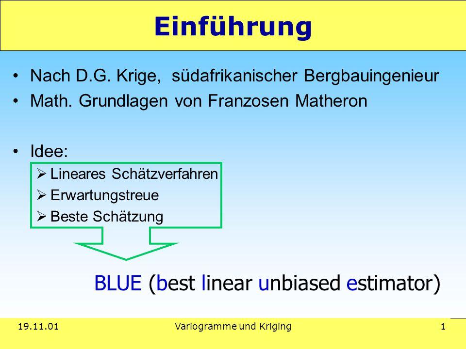 19.11.01Variogramme und Kriging 1 Einführung Nach D.G.
