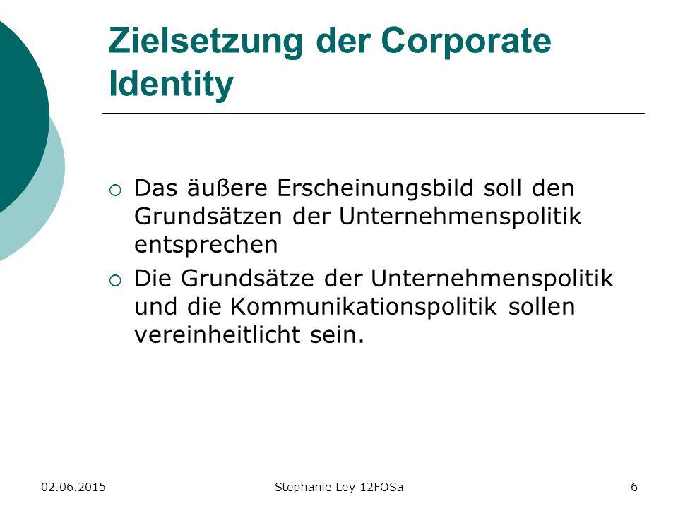 02.06.2015Stephanie Ley 12FOSa17 Definition Corporate Communications  Bei Corporate Communications geht es um Formulierung von Botschaften, sowohl nach innen als auch nach außen in den Markt hinein.