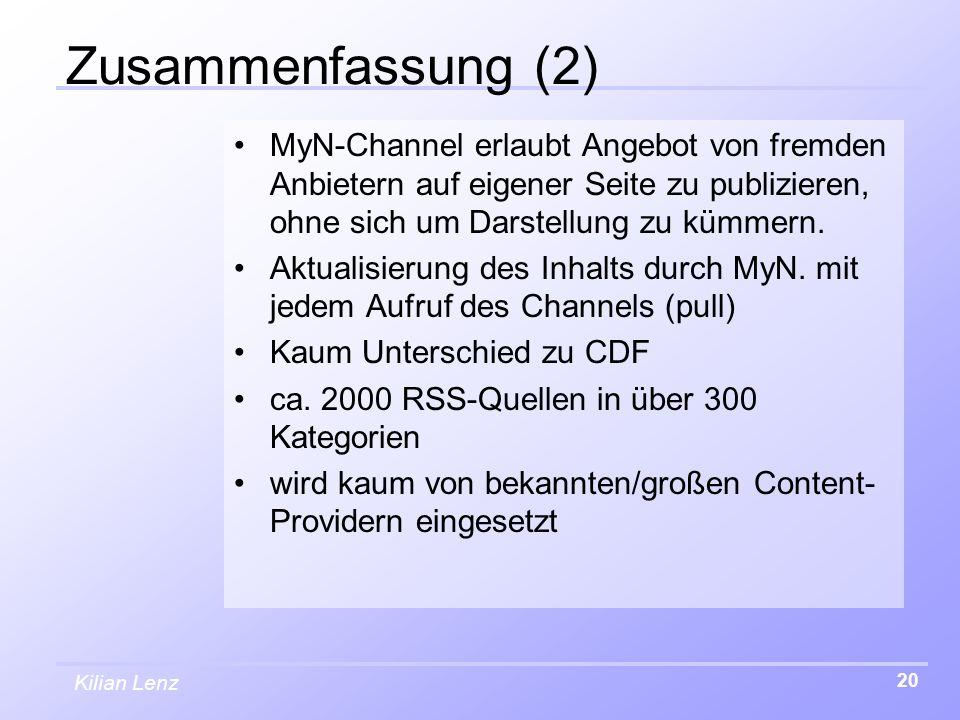 Kilian Lenz 20 Zusammenfassung (2) MyN-Channel erlaubt Angebot von fremden Anbietern auf eigener Seite zu publizieren, ohne sich um Darstellung zu küm