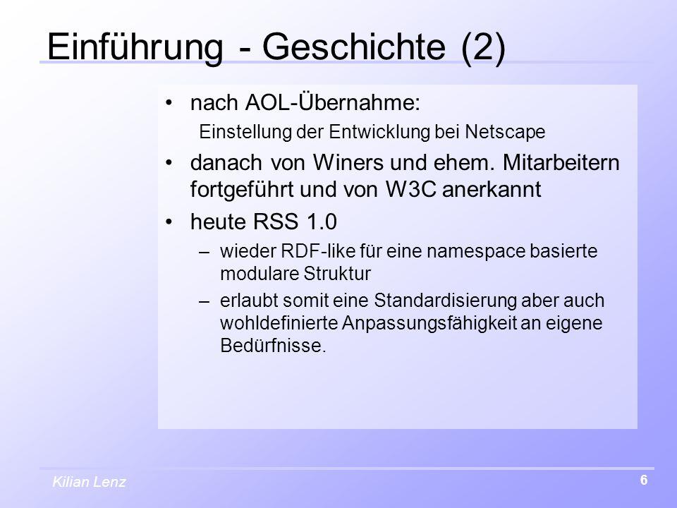 Kilian Lenz 6 Einführung - Geschichte (2) nach AOL-Übernahme: Einstellung der Entwicklung bei Netscape danach von Winers und ehem. Mitarbeitern fortge